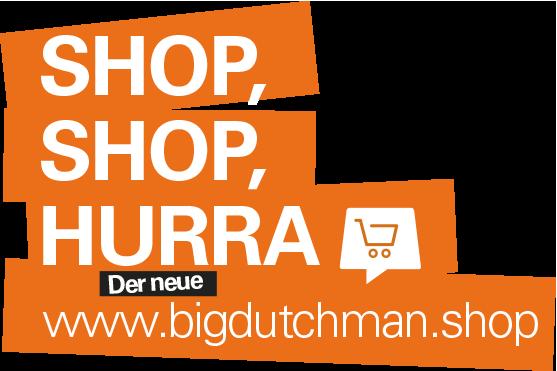 Shop, Shop Hurra – Der neue Big Dutchman Shop